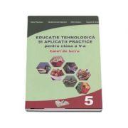Educatie Tehnologica si aplicatii practice - caiet de lucru pentru clasa a V-a, Daniel Paunescu imagine librariadelfin.ro