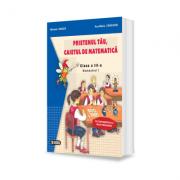Prietenul tau, caietul de matematica. Clasa a III-a. Semestrul I - Ana Maria Canavoiu, Mihaela Singer imagine librariadelfin.ro