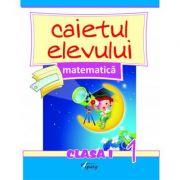 Matematica. Caietul elevului - clasa I, partea I - Marinela Chiriac, Doina Burtila, Liviu Popa, Diana Comanescu imagine librariadelfin.ro