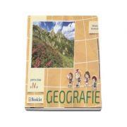Geografie, auxiliar pentru clasa a IV-a - Descopera. Exerseaza. Aprofundeaza - Mirela Ilie imagine librariadelfin.ro