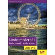 Limba engleza, studiu intensiv. Limba moderna 1, Manual pentru clasa a V-a - Ben Goldstein, Ceri Jones, David McKeegan, Cristina Rusu, Diana Todoran