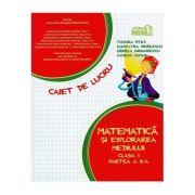 Matematica si explorarea mediului. Caiet de lucru. Clasa I. Partea a II-a - Tudora Pitila imagine librariadelfin.ro