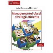 Managementul clasei – strategii eficiente - Iulia Ramona HERMAN imagine librariadelfin.ro