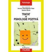 Tratat de psihologie pozitiva - Daniel David imagine librariadelfin.ro
