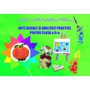 Arte vizuale si abilitati practice pentru Clasa a II-a (Claudia Negritoiu) imagine librariadelfin.ro