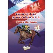 Caiet de lucru pentru clasa a II-a la Limba engleza (Maria-Magdalena Nicolescu) imagine librariadelfin.ro