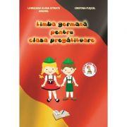 Limba Germana, pentru clasa PREGATITOARE - Loredana Elena Istrate Anghel imagine librariadelfin.ro