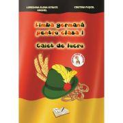 Limba germana pentru clasa I. Caiet de Lucru (Cristina Fuscel) imagine librariadelfin.ro
