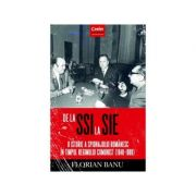 De la SSI la SIE. O istorie a spionajului romanesc in timpul regimului comunist (1948-1989) - Florian Banu
