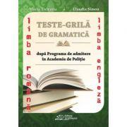 Teste grila de Gramatica limbii romane si a limbii Engleza dupa programa de admitere in Academia de Politie - Maria Ticleanu imagine librariadelfin.ro