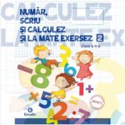 Auxiliar pentru clasa a IV-a - Numar scriu si calculez si la mate exersez - semestrul al II-lea imagine librariadelfin.ro