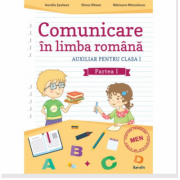 Comunicare in limba romana - Auxiliar pentru clasa I - Partea I - Aurelia Seulean imagine librariadelfin.ro