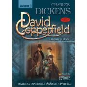 David Copperfield vol. 3 - Dragoste si glorie Charles Dickens