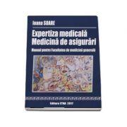 Expertiza medicala - Medicina de asigurari. Manual pentru Facultatea de medicina generala 2017 imagine librariadelfin.ro