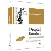 Dreptul familiei. Conform noului Cod Civil. Editia a 3-a - Teodor Bodoasca imagine librariadelfin.ro