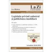 Legislatia privind cadastrul si publicitatea imobiliara. Cod 601. Editie actualizata (20. 04. 2016), coordonata si prefatata de dr. Tudor Braticevici imagine librariadelfin.ro