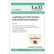 Legislația privind dreptul comerțului internațional. Cod 600. Editie actualizata (15. 04. 2016), coordonata si prefatata de Claudiu Paul Buglea imagine librariadelfin.ro