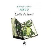 Colti de luna - Carmen-Maria Mecu