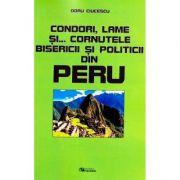 Condori, lame si... cornutele bisericii si politicii din Peru (Doru Ciucescu)
