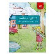 Limba engleza. Caiet pentru clasa a V-a - Cristina Rusu imagine librariadelfin.ro