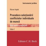 Procedura solutionarii conflictelor individuale de munca. Ghid pentru practicieni (Razvan Anghel) imagine librariadelfin.ro