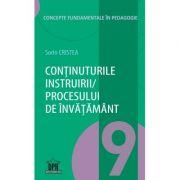 Continuturile instruirii - procesului de invatamant. Volumul 9 din Concepte fundamentale in pedagogie - Sorin Cristea imagine librariadelfin.ro