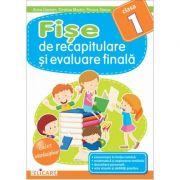 Fise de recapitulare si evaluare finala clasa I - Arina Damian, Cristina Martin, Florica Stoica imagine librariadelfin.ro