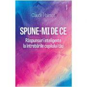 Spune-mi de ce - Claude Halmos imagine librariadelfin.ro