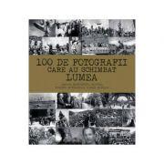 100 de fotografii care au schimbat lumea - Margherita Giacosa, Roberto Mottadelli, Gianni Morelli
