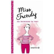 Miss Trendy! Ai incredere in tine