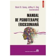Manual de psihoterapie ericksoniana - Jeffrey K. Zeig, Brent B. Geary imagine librariadelfin.ro