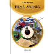Prima secunda - Vlad Roman imagine librariadelfin.ro