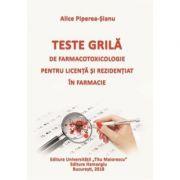 Teste grila de farmacotoxicologie pentru licenta si rezidentiat in farmacie (Alice Piperea-Sianu) imagine libraria delfin 2021