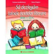 Sa dezlegam tainele textelor literare. Clasa 3. Semestrul 2 - Carmen Iordachescu imagine librariadelfin.ro