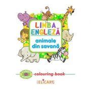 Limba engleza. Animale din savana. Colouring Book imagine librariadelfin.ro