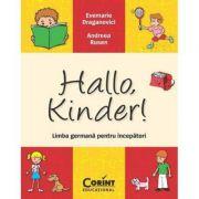 Hallo, Kinder! Limba germana pentru incepatori - Evemarie Draganovici, Andreea Rusen imagine librariadelfin.ro