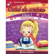 Caiet de scriere. Clasa I. Semestrul II - Daniela Dulica, Camelia Sima imagine librariadelfin.ro