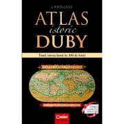 Atlas istoric Duby Larousse. Toata istoria lumii in 300 de harti - Georges Duby imagine librariadelfin.ro