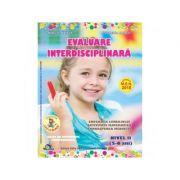 Evaluare interdisciplinara. Nivel II (5-6 ani). Educarea limbajului. Activitate matematica. Cunoasterea mediului - Alexandra Manea imagine librariadelfin.ro
