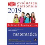 Evaluarea Nationala. La finalul clasei a VIII-a. Matematica. Memorator tematic. 60 de teste dupa modelul MEN - Bogdan Antohe, Florin Antohe, Marius An