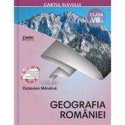 Geografia Romaniei. Caietul elevului de clasa a VIII-a - Octavian Mandrut imagine librariadelfin.ro