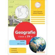 Geografie. Clasa a IV-a Caiet de lucru - Arina Damian, Liliana Popescu imagine librariadelfin.ro