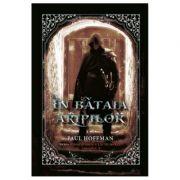 In bataia aripilor - Paul Hoffman imagine librariadelfin.ro