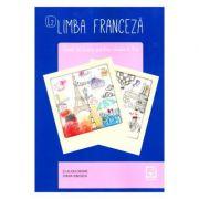 Limba franceza, caiet de lucru pentru clasa a X-a L2 - Claudia Dobre, Diana Ionescu imagine librariadelfin.ro