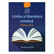 Limba si literatura romana. Manual clasa a X-a. Perspectiva 2020 - Florin Ionita imagine librariadelfin.ro