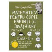 Matematica pentru copii, parinti si invatatori - Clasa 2 - Caietul I - Valeria Georgeta Ionita imagine librariadelfin.ro