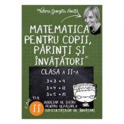 Matematica pentru copii, parinti si invatatori - Clasa 2 - Caietul II - Valeria Georgeta Ionita imagine librariadelfin.ro