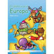 O calatorie prin Europa clasa a IV-a - Alexandrina Dumitru imagine librariadelfin.ro