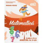 Matematica. Manual pentru clasa a IV-a. Semestrul al II-lea - Mariana Mogos imagine librariadelfin.ro