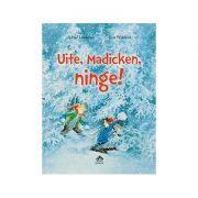 Uite, Madicken, ninge! - Astrid Lindgren imagine librariadelfin.ro